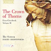 The Sixteen Edition - The Crown of Thorns - Eton Choirbook 2