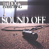 The Dog & Everthing: Sound Off *