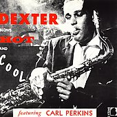 Dexter Gordon: Dexter Blows Hot & Cool