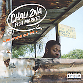 Chali 2na: Fish Market: The Official Mixtape [PA]