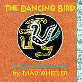 Wheeler: The Dancing Bird / Soucy, Vanasco, Rice, et al