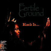 Fertile Ground: Black Is....