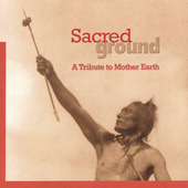 Various Artists: Sacred Ground: A Tribute to Mother Earth