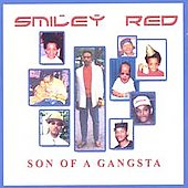 Smiley Red: Son of a Gangsta