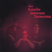 The Louie James Demons: The Louie James Demons