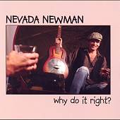 Nevada Newman: Why Do It Right