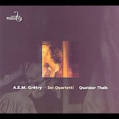 Gr&#233;try: String Quartets Op 3 / Tha&#239;s String Quartet