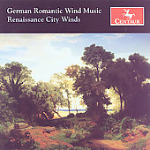 German Romantic Wind Music / Renaissance City Winds