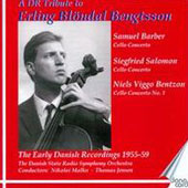 A Tribute to Cellist Erling Blondal Bengtsson - Concertos for cello by Barber, Saloman & Bentzon