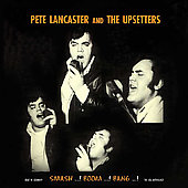 Pete Lancaster: Pete Lancaster & The Upsetters
