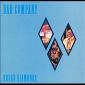 Bad Company: Rough Diamonds