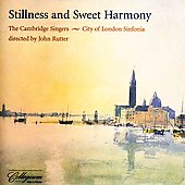Stillness and Sweet Harmony / Cambridge Singers, et al