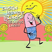 Austin Lounge Lizards: The Drugs I Need