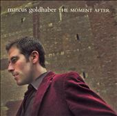 Marcus Goldhaber: The Moment After *