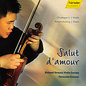 Salut d'amour - R. Strauss: Violin Sonata, etc / Chuanyun Li