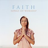 Various Artists: Faith: Songs of Worship