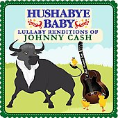 Hushabye Baby: Hushabye Baby: Lullaby Renditions of Johnny Cash [Slipcase]