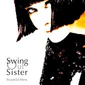 Swing Out Sister (Pop/Rock): Beautiful Mess [US Bonus Tracks] [Digipak]