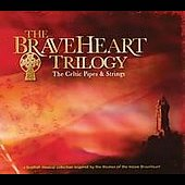 The Celtic Pipes & Strings: Braveheart Trilogy: The Celtic Pipes and Strings