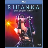 Rihanna: Good Girl Gone Bad Live [Blu-Ray]