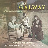 James Galway (Flute)/Jay Ungar/Molly Mason: A Song of Home: An American Musical Journey