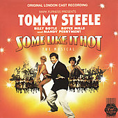 Original London Cast/Tommy Steele (UK): Some Like It Hot: The Musical (Original London Cast)