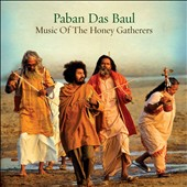 Paban Das Baul: Music of the Honey Gatherers [Digipak]