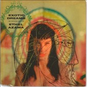 Ethel Azama/Tak Shindo: Exotic Dreamers *
