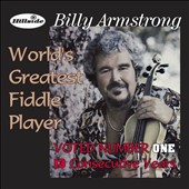 Billy Armstrong: World's Greatest Fiddle Player