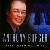 Anthony Burger: Best Loved Melodies *
