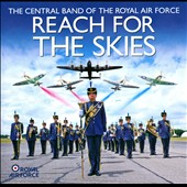 Central Band of the Royal Air Force: Reach For The Skies