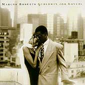 Marcus Roberts: Gershwin for Lovers