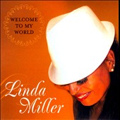 Linda Miller: Welcome To My World