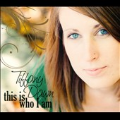 Tiffany Dawn: This Is Who I Am [Digipak]