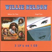 Willie Nelson: Before His Time/Angel Eyes