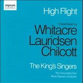 High Flight: Choral music by Chilcott, Lauridsen, Whitacre / King's Singers