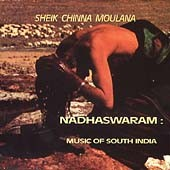 Sheik Chinna Moulana: Nadhaswaram: Music of South India