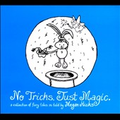 Megan Hicks: No Tricks, Just Magic [Digipak]