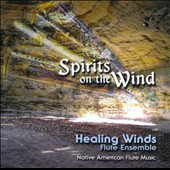 Healing Winds Flute Ensemble: Spirits of the Wind