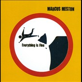 Marcus Meston: Everything Is Fine