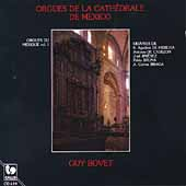 Orgues du Mexique Vol I - Orgues de la Cathédral de Mexico