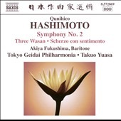 Qunihico Hashimoto: Symphony no 2; Three Wasan; Scherzo con sentimento / Akiya Fukushima, baritone