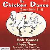 The Fowl Four/Dad & The Kids/Bob Kames & The Happy Organ/The Happy Organ/Bob Kames: Chicken Dance (Vocal Version) [Single]