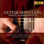 Guitar Sensation - A tribute to Andres Segovia: works by Albeniz, Sor, vivaldi, Carulli, Granados / Andres Segovia & Friedemann Wuttke, guitars