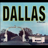 Various Artists: Dallas: The Music Story [Digipak]