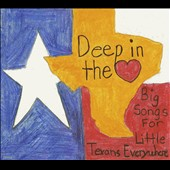 Various Artists: Deep in the Heart: Big Songs for Little Texans Everywhere [Digipak]