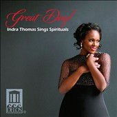 Great Day! Indra Thomas Sings Spirituals / Indra Thomas, soprano; Sandra Lutters, piano