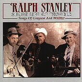 Ralph Stanley & the Clinch Mountain Boys: Short Life of Trouble: Songs of Grayson and Whitter