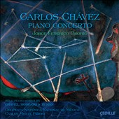 Carlos Chavez: Piano Concerto; Piano pieces by Chavez, Mongayo, Zyman / Jorge Federico Osorio, piano