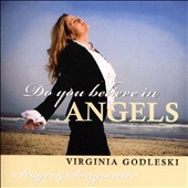 Virginia Godleski: Do You Believe In Angels
